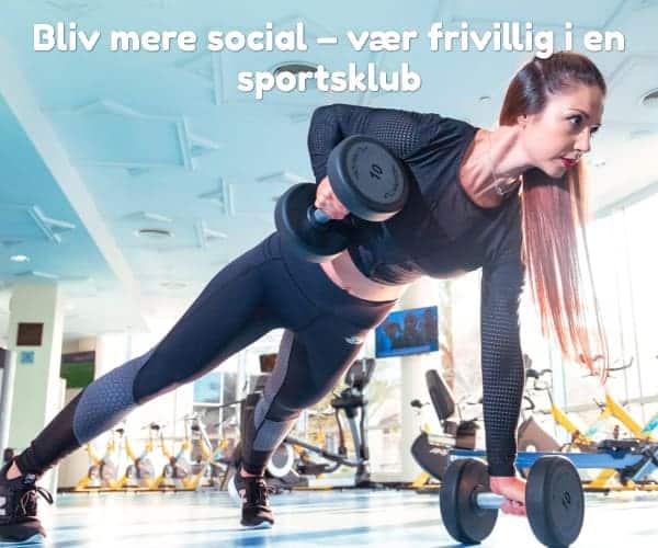 Bliv mere social – vær frivillig i en sportsklub