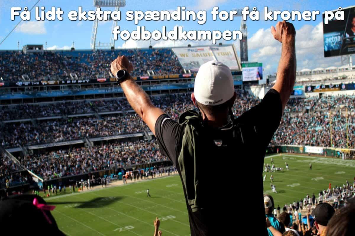 Få lidt ekstra spænding for få kroner på fodboldkampen