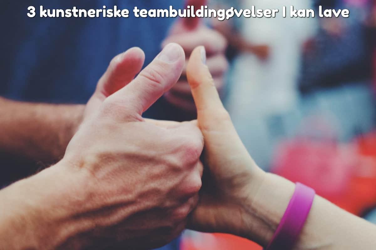 3 kunstneriske teambuildingøvelser I kan lave